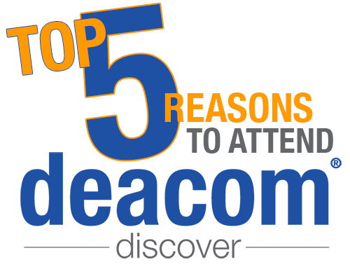 Here are the Top 5 Reasons to Attend Deacom Discover