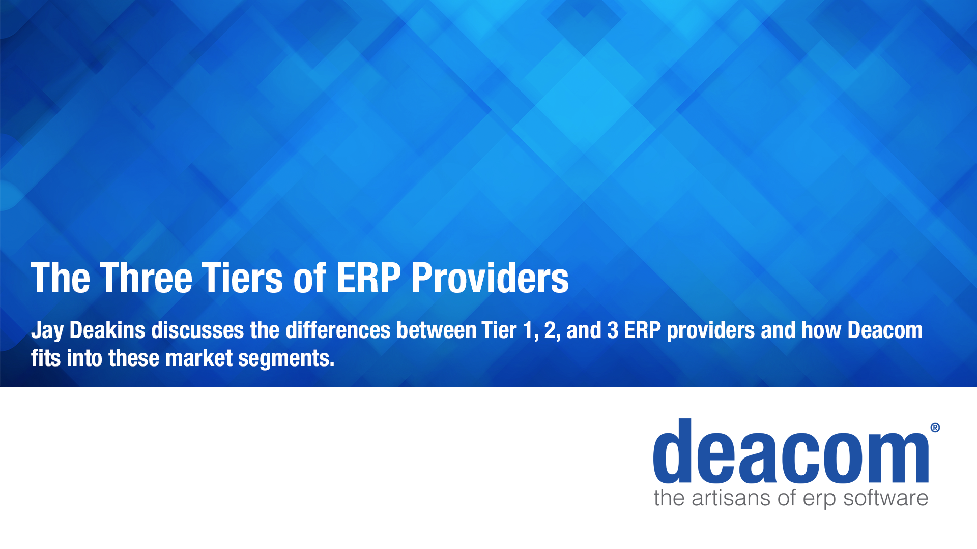 Deacom and the Three Tiers of ERP Providers