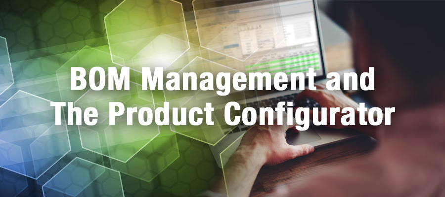 BOM Management and The Product Configurator