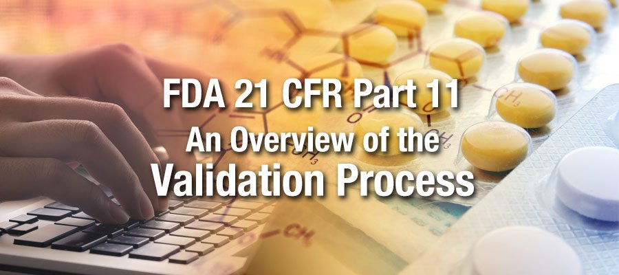 FDA 21 CFR Part 11 Validation Process