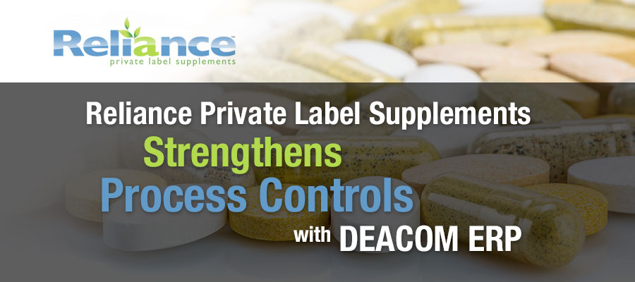 Reliance Private Label Supplements Strengthens Process Controls with DEACOM ERP