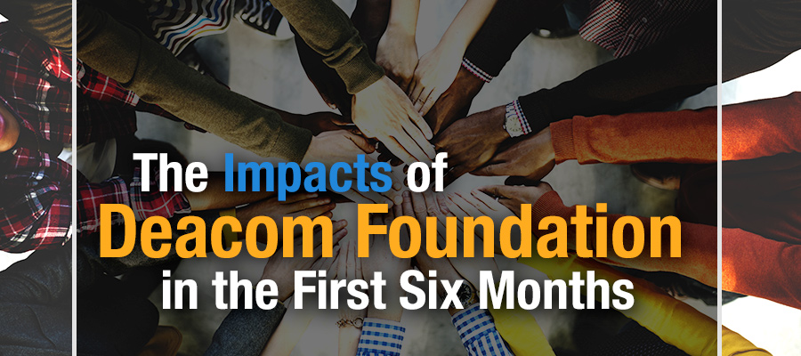 Deacom Foundation Impacts
