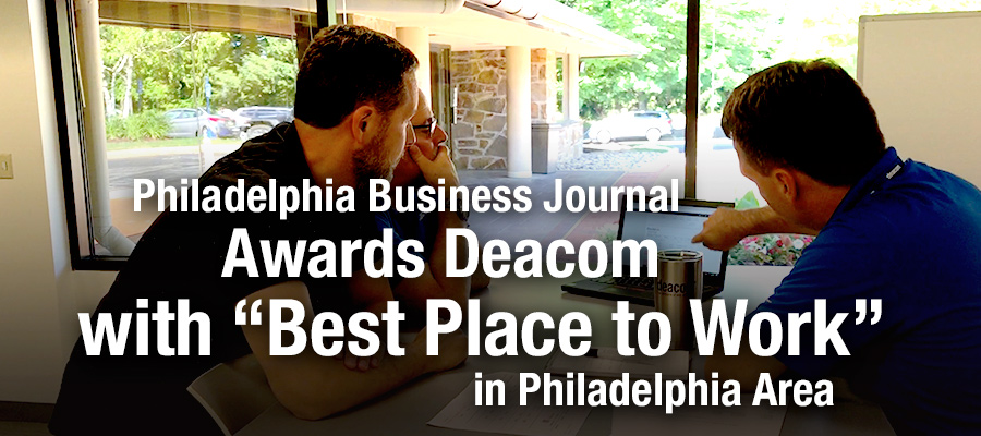 "Philadelphia Business Journal Awards Deacom with ""Best Place to Work"" in Philadelphia Area"