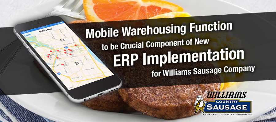 Mobile Warehousing Function to be Crucial Component of New ERP Implementation for Williams Sausage Company