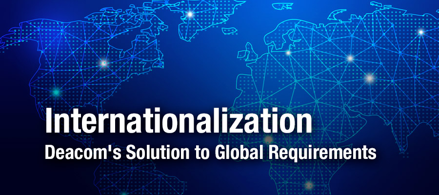 Internationalization - Deacom's Solution to Global Requirements