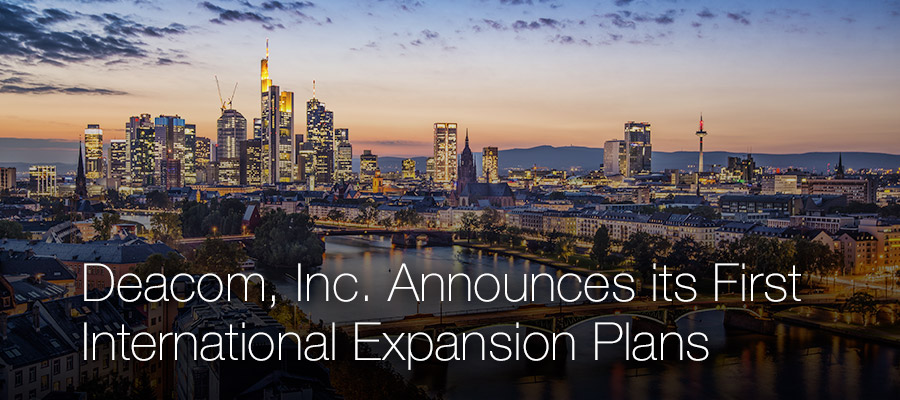 Deacom, Inc. Announces its First International Expansion Plans