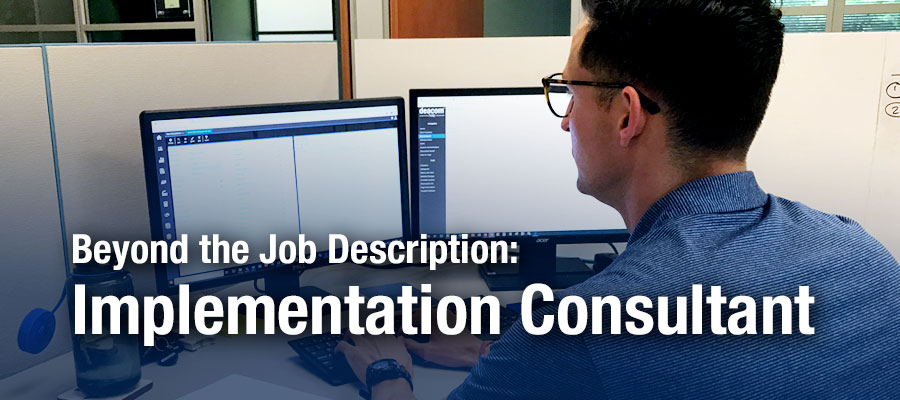 Beyond the Job Description: Implementation Consultant