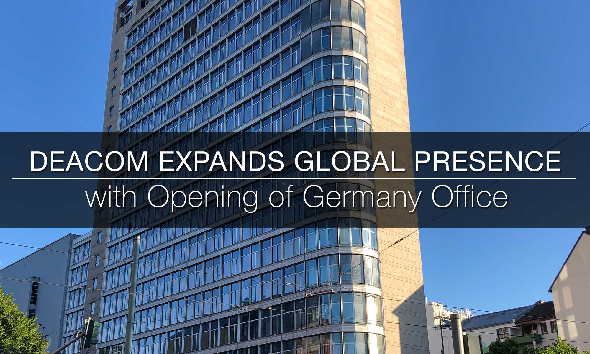 Deacom Officially Opens European Headquarters in Germany