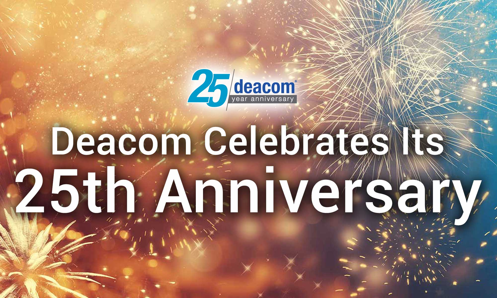 Deacom Celebrates Its 25th Anniversary