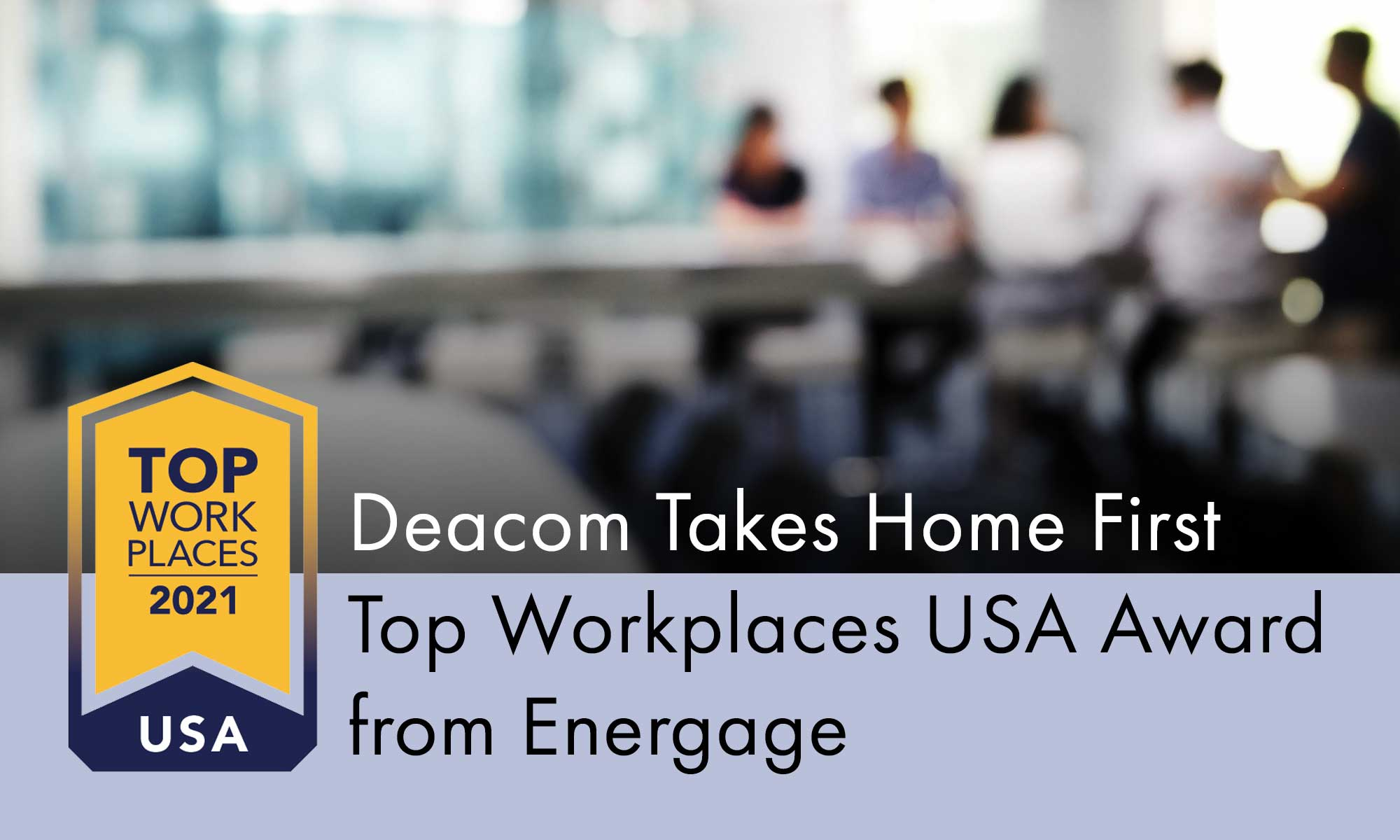 Deacom Takes Home First Top Workplaces USA Award from Energage