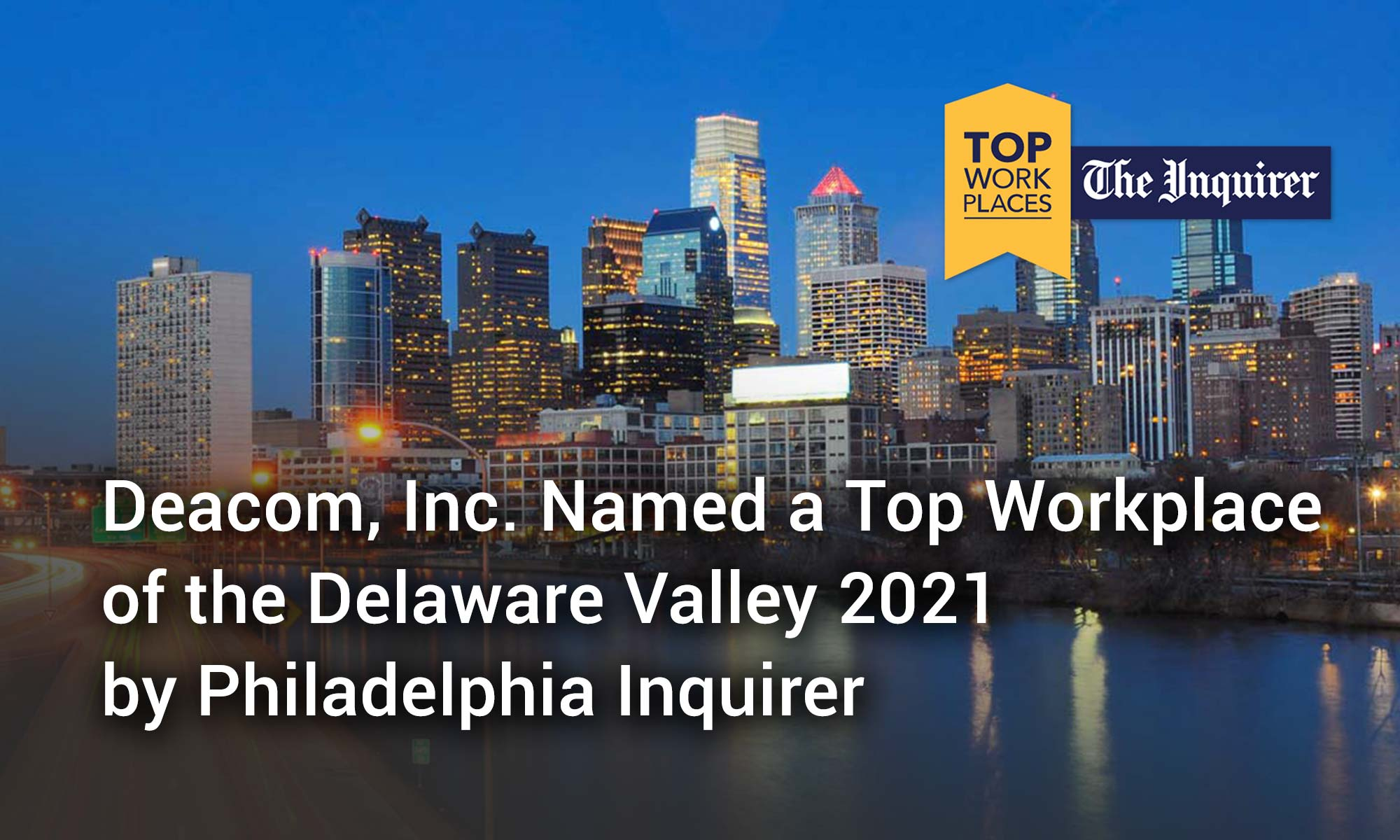 Deacom, Inc. Named a Top Workplace of the Delaware Valley 2021 by Philadelphia Inquirer