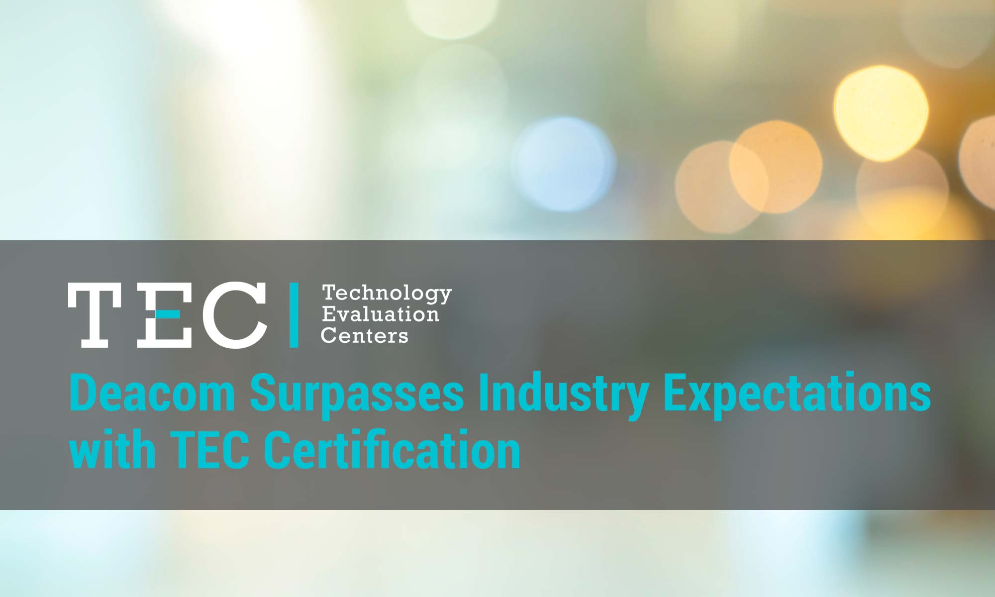 Deacom Surpasses Industry Expectations with TEC Certification
