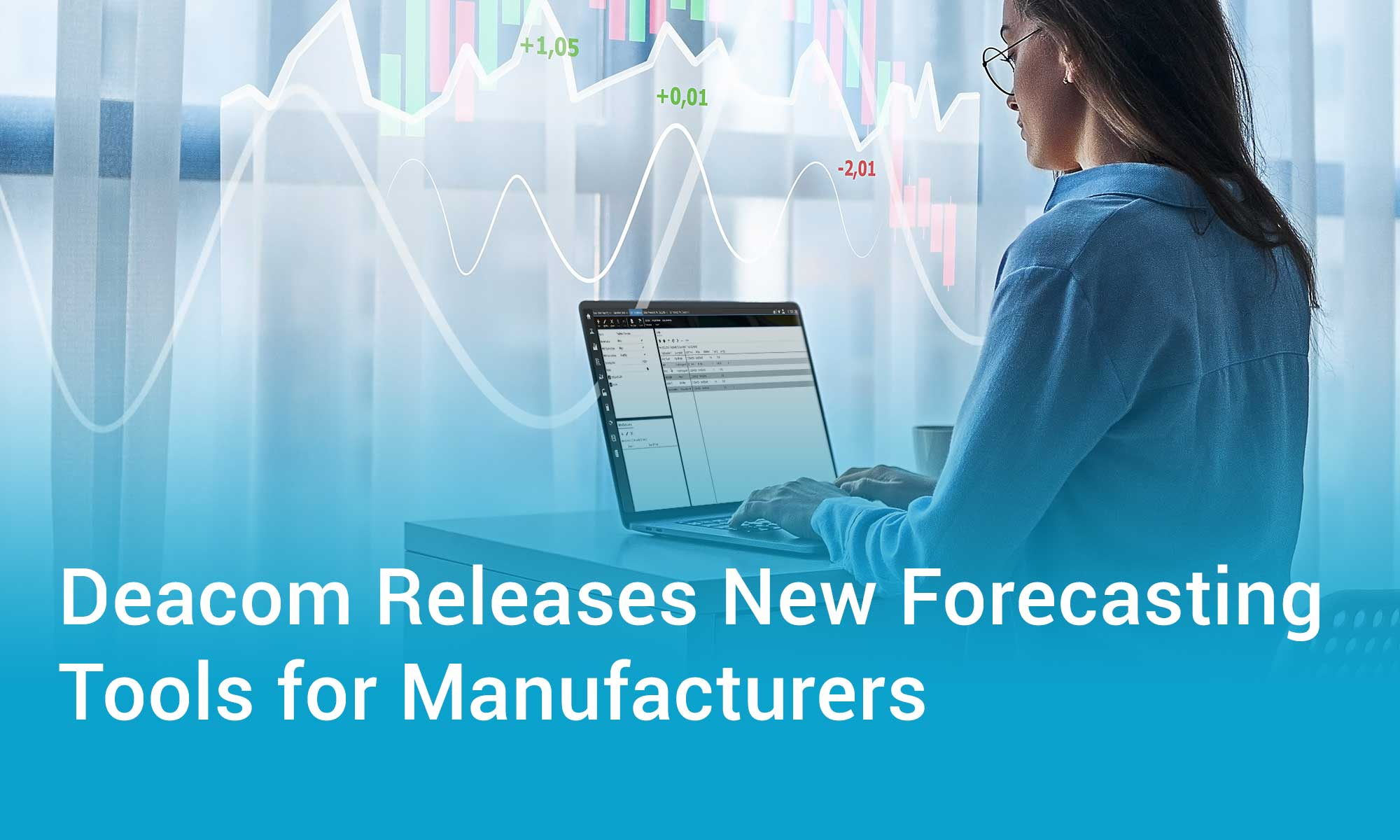 Deacom Releases New Forecasting Tools for Manufacturers